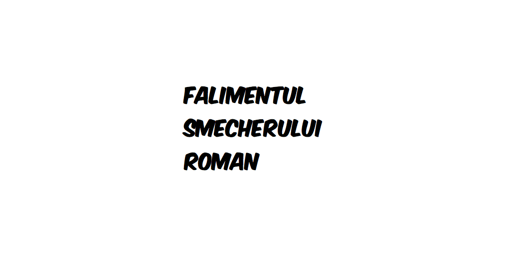 Falimentul smecherului roman